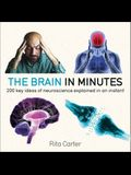 The Brain in Minutes: 200 Key Ideas of Neuroscience Explained in an Instant
