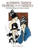 Authentic French Fashions of the Twenties: 413 Costume Designs from l'art Et La Mode
