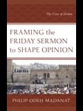 Framing the Friday Sermon to Shape Opinion: The Case of Jordan