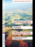 Sustainable Food Production: A Primer for the Twenty-First Century