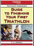 Triathlete Magazine's Guide to Finishing Your First Triathlon