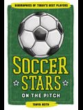 Soccer Stars on the Pitch: Biographies of Today's Best Players