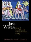Just Wives?: Stories of Power and Survival in the Old Testament