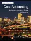 Cost Accounting: Second Edition: A Decision-Making Guide
