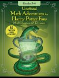 Unofficial Math Adventures for Harry Potter Fans: Multiplication & Division: Grades 3-4