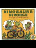 Dinosaurs Divorce!: A Guide for Changing Families