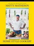 Matty Matheson: Home Style Cookery: A Home Cookbook