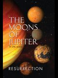 The Moons of Jupiter: Ressurection