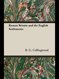 Roman Britain and the English Settlements