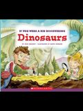 If You Were a Kid Discovering Dinosaurs (If You Were a Kid) (Library Edition)