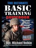 Ultimate Basic Training Guidebook: Tips, Tricks, and Tactics for Surviving Boot Camp