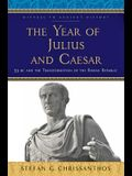 The Year of Julius and Caesar: 59 BC and the Transformation of the Roman Republic