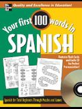 Your First 100 Words Spanish: Spanish for Total Beginners Through Puzzles and Games [With CD and Flash Cards]