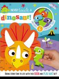 Never Touch a Dinosaur [With 10 Toy Characters and A Fold-Out, Soft Mat]