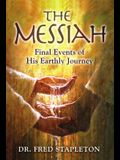 The Messiah: Final Events of His Earthly Journey