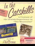 In the Catskills: A Century of Jewish Experience in The Mountains