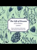 The Gift of Dreams: Discover the Power of the Dream Realm and Your Subconscious Self