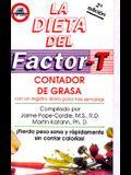 La Dieta del Factor-T: Contrador de Grasa = T Factor Diet/Fat Counter Manual