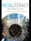 Metaliteracy in Practice