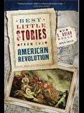 Best Little Stories from the American Revolution: More Than 100 True Stories