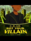 Not Your Villain Lib/E