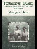 Forbidden Family: Wartime Memoir of the Philippines, 1941-1945