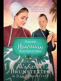 The Amish Hawaiian Adventures: Two Amish Romances Blossom on the Island of Kauai