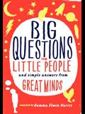Big Questions from Little People...: And Simple Answers from Great Minds