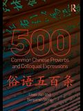 500 Common Chinese Proverbs and Colloquial Expressions: An Annotated Frequency Dictionary