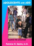 Adolescents and ADD: Gaining the Advantage