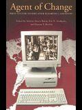 Agent of Change: Print Culture Studies After Elizabeth L. Eisenstein