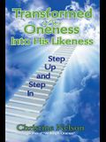 Transformed by Oneness Into His Likeness: Step Up and Step in