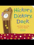 Hickory, Dickory, Dock: And Other Favorite Nursery Rhymes