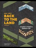 Farm + Land's Back to the Land: A Guide to Modern Outdoor Life (Simple and Slow Living Book, Gift for Outdoor Enthusiasts)