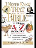 I Never Knew That Was in the Bible: The Ultimate A to Z(r) Resource Series