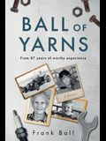 Ball of Yarns: from 87 years of worthy experience