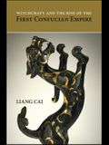 Witchcraft and the Rise of the First Confucian Empire