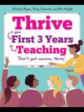 Thrive: In Your First Three Years in Teaching