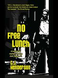 Jack Hagee: No Free Lunch