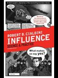 Influence: Science and Practice. Robert B. Cialdini