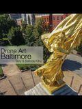 Drone Art: Baltimore