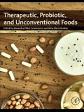 Therapeutic, Probiotic, and Unconventional Foods
