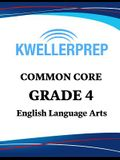 Kweller Prep Common Core Grade 4 English Language Arts: 4th Grade Ela Workbook and 2 Practice Tests: Grade 4 Common Core Ela Practice
