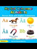 My First Vietnamese Alphabets Picture Book with English Translations: Bilingual Early Learning & Easy Teaching Vietnamese Books for Kids
