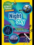 Ultimate Explorer Field Guide: Night Sky: Find Adventure! Go Outside! Have Fun! Be a Backyard Stargazer!