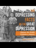 The Depressing Facts of the Great Depression - History 4th Grade - Children's History