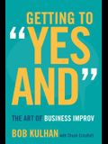 Getting to yes And: The Art of Business Improv