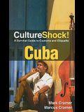 CultureShock! Cuba: A Survival Guide to Customs and Etiquette (Cultureshock Cuba: A Survival Guide to Customs & Etiquette)