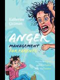Anger Management for Parents: How to Be Calmer and More Patient With Your Children