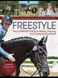 Freestyle: The Ultimate Guide to Riding, Training, and Competing to Music